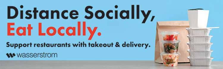 Distance Socially, Eat Locally - Support your local restaurants by ordering takeout and delivery